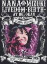【サマーセール】水樹奈々/NANA MIZUKI LIVEDOM-BIRTH-AT BUDOKAN(DVD) ◆24%OFF!