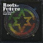 HAN-KUN / VOICE MAGICIAN IV〜Roots&Future〜(通常盤) [CD]