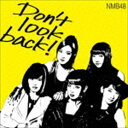 NMB48 / Don't look back!(限定盤Type-A/CD+DVD) [CD]