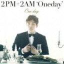 2PM+2AM'Oneday'/One day(初回生産限定盤H/チャンミン・ソロ写真ジャケット盤)(CD)