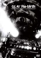 GLAY/Re-birth〜ROCK'N'ROLL SWINDLE at NIPPON BUDOUKAN〜 [DVD]