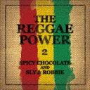 SPICY CHOCOLATE & Sly & Robbie / THE REGGAE POWER 2 [CD]