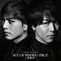 ACE OF SPADES × PKCZ(R) feat.登坂広臣/TIME FLIES(CD)
