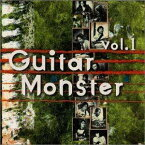 (オムニバス) GUITAR MONSTER VOL.1(CD)