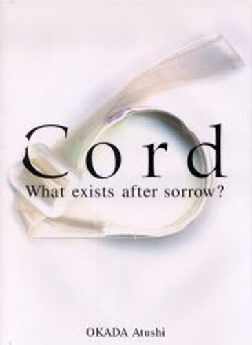 Cord 恋人がリストカットをしたら、あなたは助けることができますか。 What exists after sorrow?