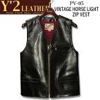 Y'2 LEATHER (ワイツーレザー)VINTAGE HORSE LIGHT ZIP VEST(ヴィンテージホースライトジップベスト)【PV-05】ブラック(茶芯)