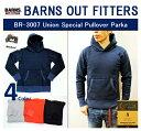 【送料無料】【BARNS OUTFITTERS/バーンズアウトフィッターズ】【再入荷】-BR-3007 UNION SPECIAL PULL OVER PARKA/ ユニオンスペシャルプルオーバーパーカ-