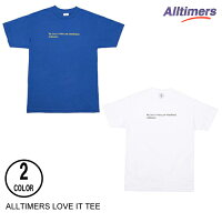 ALLTIMERSオールタイマーズLOVEITTEE【3色】S-XL半袖Tシャツ[セ]