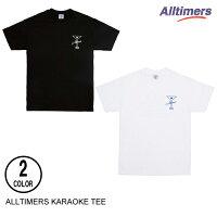 ALLTIMERSオールタイマーズKARAOKETEE【2色】S-XL半袖Tシャツ[セ]