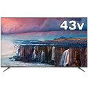 【期間限定エントリーでP5倍】 TCL P8シリーズ 43型液晶テレビ 4K対応 Android TV搭載 43P8B