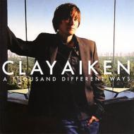 Clay Aiken クレイエイケン / Thousand Different Ways 輸入盤 【CD】