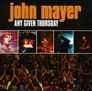 John Mayer ジョンメイヤー / Any Given Thursday 輸入盤 【CD】