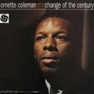 OrnetteColemanオーネットコールマン/ChangeOfTheCentury:世紀の転換【CD】