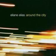Eliane Elias イリアーヌイライアス / Around The City 輸入盤 【CD】
