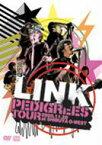 Link (JP) リンク / PEDIGREES TOUR 2005.11.28 at SHIBUYA O-WEST -渋谷オー・ウェストが世界の中心になった日- 【DVD】
