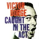 Victor Borge / Caught In The Act 輸入盤 【CD】