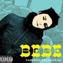 BEBE / Pafuera Telaranas 輸入盤 【CD】