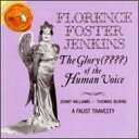 Florence Foster Jenkins: The Glory Of The Human Voice 【CD】