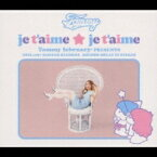 Tommy february6 トミーフェブラリー / je t'aime ★ je t'aime 【CD Maxi】