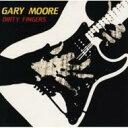 Gary Moore ゲイリームーア / Dirty Fingers 【CD】