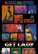 Bubblegum Brothers バブルガムブラザーズ / Get Lady / Won't Be Wrong 【DVD】