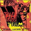 Go! Team ゴーチーム / Thunder Lightning Strike 輸入盤 【CD】