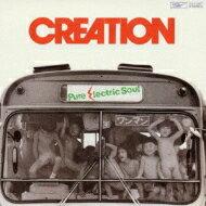 Creation クリエイション / ピュア エレクトリック ソウル 【CD】
