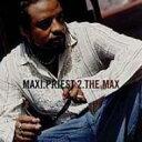 Maxi Priest マキシプリースト / 2 The Max 【Copy Control CD】 輸入盤 【CD】