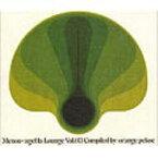 Menou - Ageha Lounge Vol.3 Compiled By Orange Pekoe 【CD】