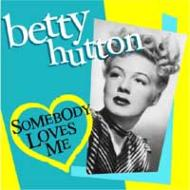 Betty Hutton / Somebody Loves Me 輸入盤 【CD】