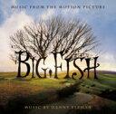 ビッグ フィッシュ / 「ビッグ・フィッシュ」 オリジナル・サウンドトラック 【CD】