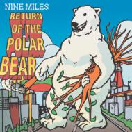 Nine Miles ナイン マイルス / Return Of The Polar Bear 【CD】