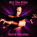 【送料無料】David Morales / Mix The Vibe (Past-present-future) 【CD】