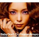 安室奈美恵 / Baby Don't Cry 【CD Maxi】