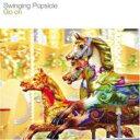 Swinging Popsicle / ゴー・オン 【CD】
