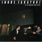 井上堯之 / IT'S NEVER TOO LATE 【CD】