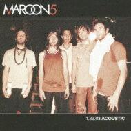 Maroon5マルーン5/1.22.03.acoustic【CD】