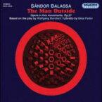 【送料無料】 バラッシャ、シャーンドル(1935-) / 歌劇『ザ・マン・アウトサイド』 レヘル&ブダペスト響、トコディ、ポールガール 輸入盤 【CD】