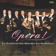 【送料無料】 『オペラ!』 ベルリン・フィル8人のホルン奏者たち 【CD】
