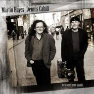 Martin Hayes/Dennis Cahill マーティンヘイズ&デニスカヒル / Welcome Here Again 【CD】