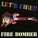 【送料無料】 Fire Bomber ファイヤーボンバー / マクロス7 LET'S FIRE!! 【CD】