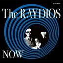 Raydios / Now 【CD】