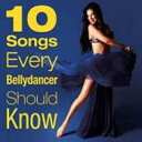 10 Songs Every Bellydancer Should Know 輸入盤 【CD】