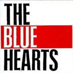 【送料無料】 THE BLUE HEARTS ブルーハーツ / MEET THE BLUE HEARTS 【CD】