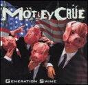 Motley Crue モトリクル  Generation Swine 輸入盤 CD