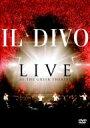 Il Divo イルディーボ / イル・ディーヴォ/ライヴ・