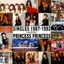 【送料無料】 PRINCESS PRINCESS プリンセスプリンセス(プリプリ) / SINGLES 1987-1992 【CD】