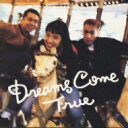 【送料無料】 DREAMS COME TRUE / DREAMS COME TRUE 【CD】