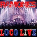 Ramones ラモーンズ / Loco Live 輸入盤 【CD】