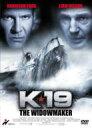 K-19 THE WIDOWMAKER 【DVD】